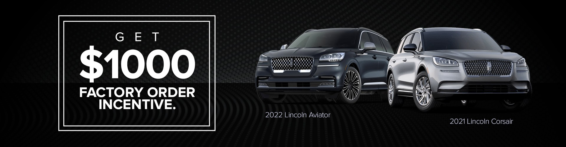 Lincoln Factory Order Incentive